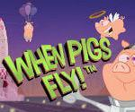 When Pigs Fly Slot Free