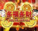 Duo Fu Duo Cai Slot