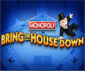 Monopoly Bring the House Down Slot Machine