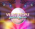 Village People Macho Moves Slot
